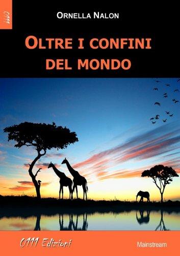 Oltre i confini del mondo Ornella Nalon