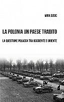 """Recensione Libro.it intervista Mira Susic autrice del libro """"La Polonia un paese tradito. La questione polacca tra Occidente e Oriente"""""""