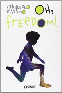 Recensione Libro Oh, freedom