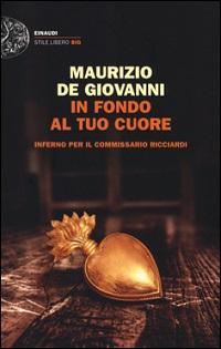 In fondo al tuo cuore di Maurizio De Giovanni: recensione libro
