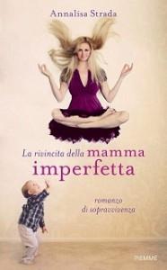 """Recensione Libro """"La rivincita della mamma imperfetta"""""""