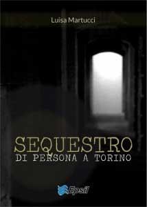 """Recensione Libro """"Sequestro di persona a Torino"""""""