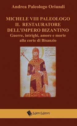 """Recensione Libro """"Michele VIII Paleologo il restauratore dell'impero Bizantino"""""""