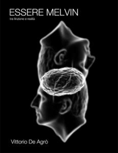 """Recensione Libro.it intervista Vittorio De Agrò autore del libro """"Essere Melvin tra finzione e realtà"""""""