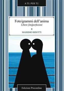 """Recensione Libro """"Foto/grammi dell'anima. Libere (im)perfezioni"""" di Massimo Bisotti"""
