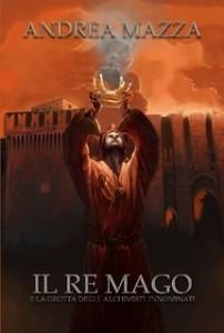 """Recensione Libro """"Il re mago e la grotta degli alchimisti innominati"""""""