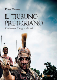 """Recensione Libro """"Il tribuno pretoriano"""""""