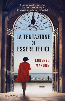 La tentazione di essere felici di Lorenzo Marone: recensione