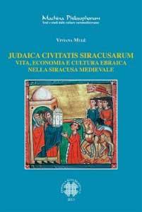 "Recensione Libro  ""Judaica Civitatis Siracusarum – Vita, economia e cultura ebraica nella Siracusa medievale"""