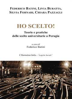 """Recensione Libro """"Ho scelto! Teorie e pratiche delle scelte universitarie a Perugia"""" di Federico Batini"""