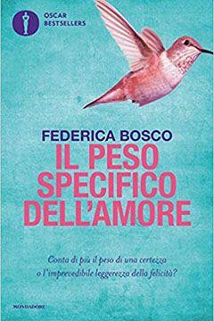 Il peso specifico dell'amore di Federica Bosco: recensione romanzo