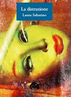 La distrazione - Laura Sabatino