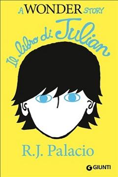 """Recensione Libro """"A Wonder story – Il libro di Julian"""""""