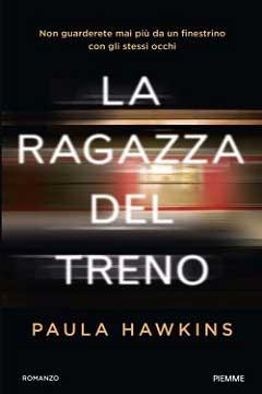 La ragazza del treno di Paula Hawkins: recensione libro