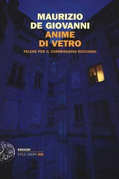 Recensione Libro Anime di vetro. Falene per il commissario Ricciardi