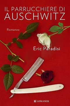 "Anteprima: ""Il parrucchiere di Auschwitz"" di Eric Paradisi"