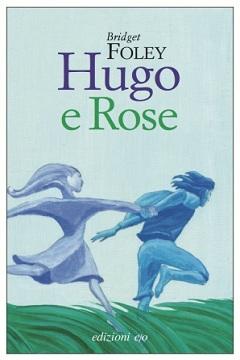 """Recensione Libro """"Hugo e Rose"""""""
