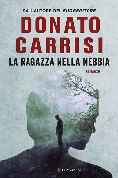 Importante anteprima: La ragazza nella nebbia di Donato Carrisi in libreria dal 23 novembre 2015