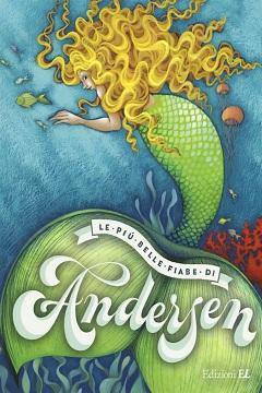 Le più belle fiabe di Andersen pubblicato da Edizioni EL