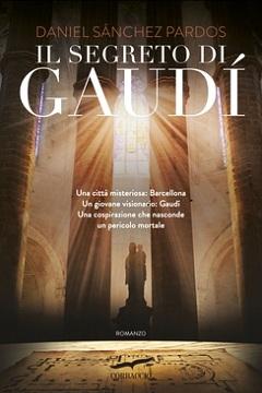 Anteprima: Il segreto di Gaudì di Daniel Sanchez Pardos