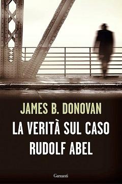 Recensione Libro La verità sul caso Rudolf Abel