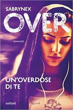 Recensione Libro Over Un'overdose di te