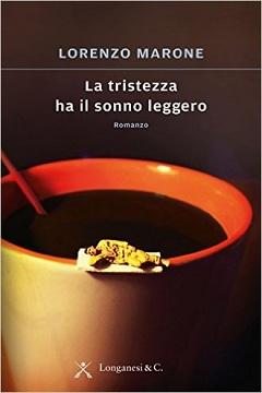 La tristezza ha il sonno leggero di Lorenzo Marone: recensione libro