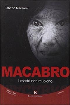 Recensione Libro.it intervista Fabrizio Maceroni autore del libro Macabro I mostri non muoiono