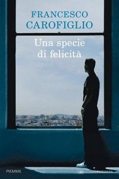 Blogtour del libro Una specie di felicità di Francesco Carofiglio