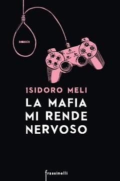 Recensione Libro La mafia mi rende nervoso