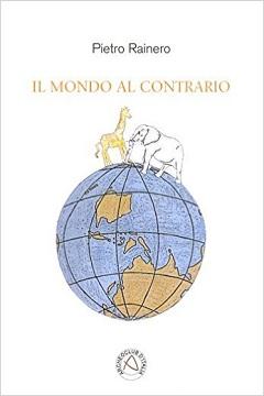 Il mondo al contrario Pietro Rainero
