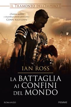 Recensione Libro La battaglia ai confini del mondo Il tramonto dell'Impero vol. 1