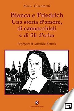 Recensione Libro.it intervista Maria Giacometti autrice del libro Bianca e Friedrich Una storia d'amore, di cannocchiali e di fili d'erba