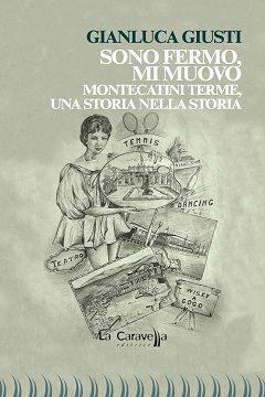 Recensione Libro Sono fermo, mi muovo – Montecatini Terme, una storia nella storia