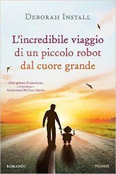 Anteprima libro L'incredibile viaggio di un piccolo robot dal cuore grande