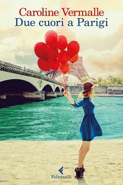Recensione Libro Due cuori a Parigi di Caroline Vermalle