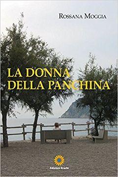 Recensione Libro.it intervista Rossana Moggia autrice del libro La donna della panchina