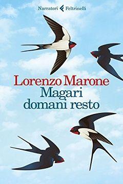 Magari domani resto di Lorenzo Marone: recensione libro