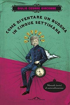 Recensione Libro Come diventare un Buddha in cinque settimane