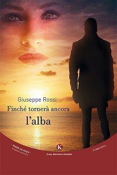 Recensione Libro.it intervista Giuseppe Rossi autore del libro Finché tornerà ancora l'alba