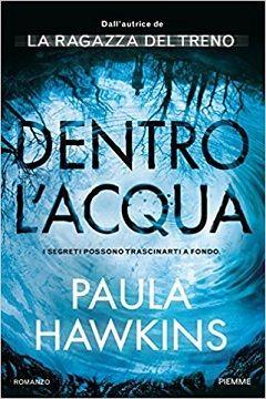 Dentro l'acqua di Paula Hawkins: recensione libro