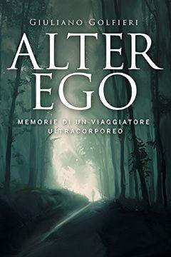 Recensione Libro Alter ego Memorie di un viaggiatore ultracorporeo