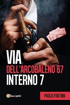 Recensione Libro.it intervista Paola Fratnik autrice del libro Via dell'Arcobaleno 67 Interno 7