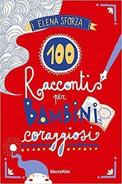 Recensione Libro 100 racconti per bambini coraggiosi