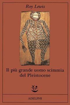 Recensione Libro Il più grande uomo scimmia del Pleistocene