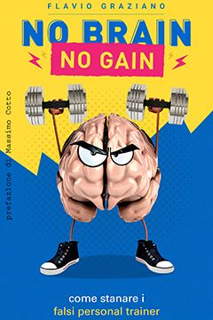 Recensione Libro No brain, no gain Come stanare i falsi Personal Trainer