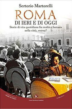 Recensione Libro.it intervista Sertorio Martorelli autore del libro Roma di ieri e di oggi