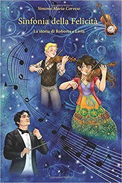 Recensione Libro Sinfonia della felicità – la storia di Roberto e Livia