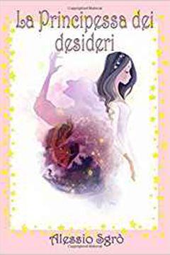 Recensione Libro.it intervista Alessio Sgrò autore del libro La principessa dei desideri