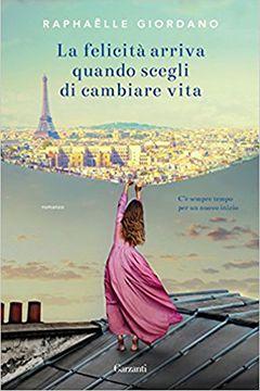 Recensione libro La felicità arriva quando scegli di cambiare vita